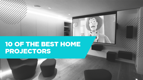 10 of the best home projectors of 2018